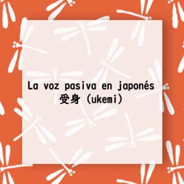 Guía completa sobre la voz pasiva en japonés
